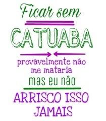 Camiseta Viver sem Catuaba  Creio que não  4fb27cccc6e
