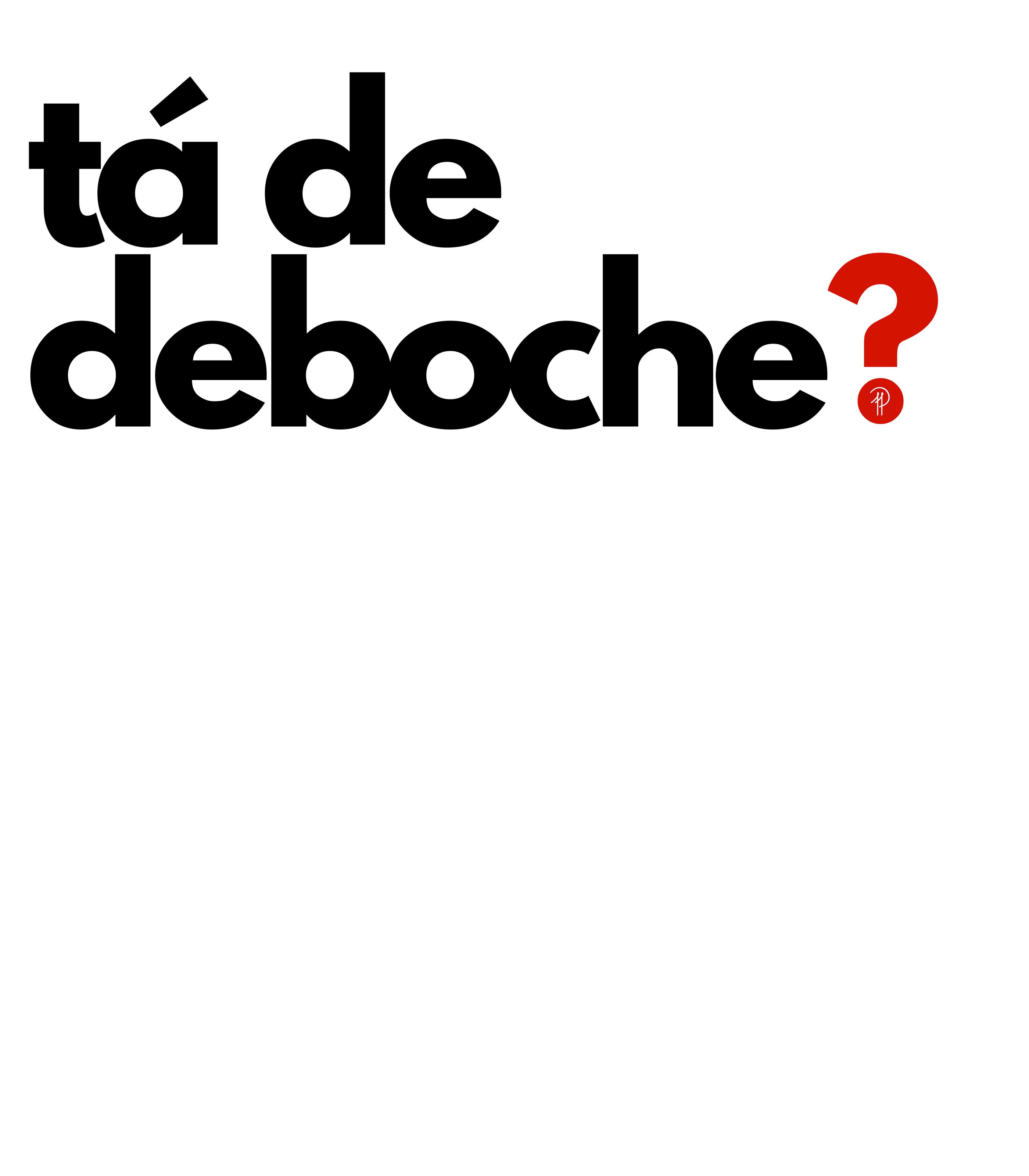 Camiseta Estampa Tá De Deboche
