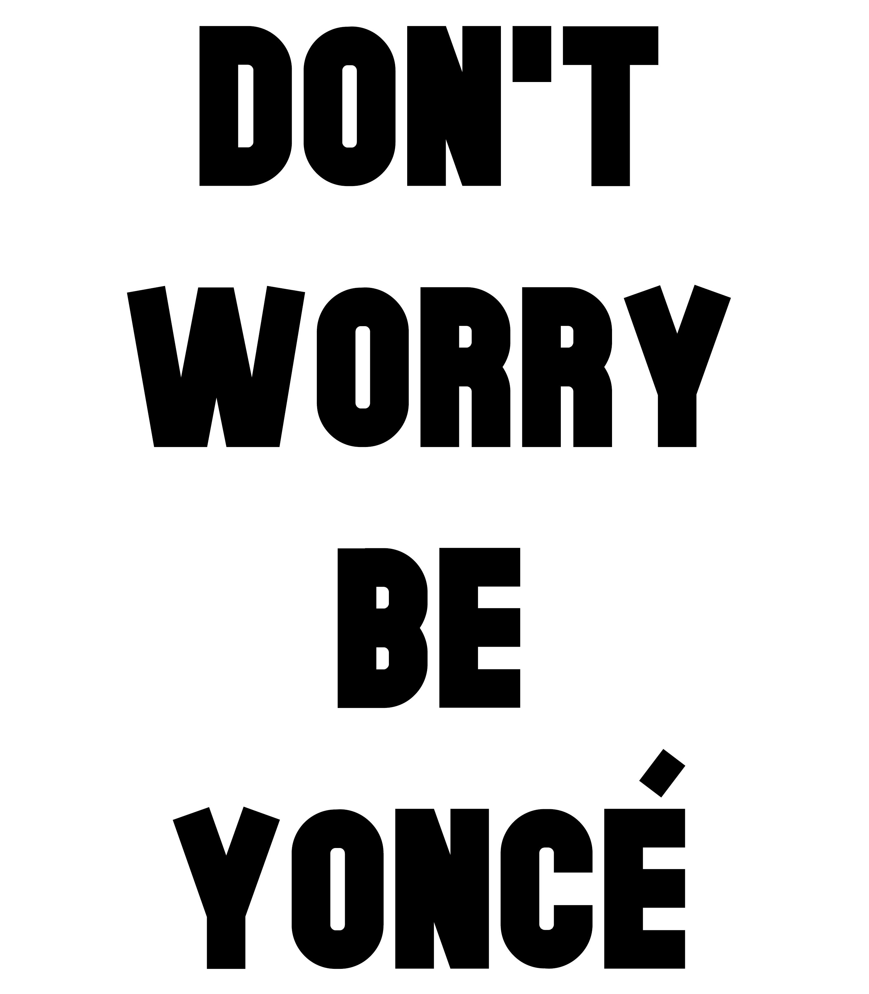 5b57f21a76a denunciar. Tags. dont · worry · be · yoncé ...